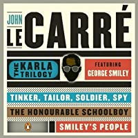 The Karla Trilogy Digital Collection Featuring George Smiley: Tinker, Tailor, Soldier, Spy, The Honourable Schoolboy, Smiley###s People