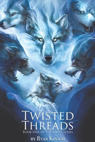 Twisted Threads: Book One in the Omni Series  by  Ryan Kinsch