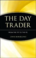 The Day Trader: From the Pit to the PC