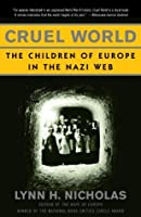 Cruel World: The Children of Europe in the Nazi Web (Vintage)