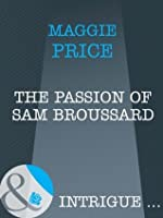 The Passion of Sam Broussard (Mills & Boon Intrigue)