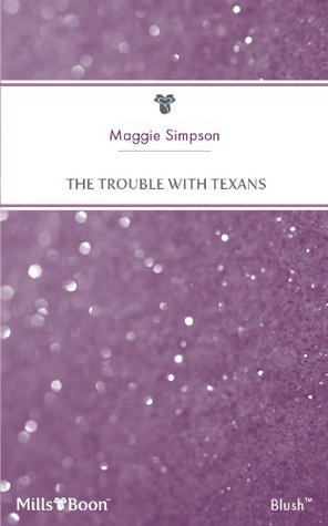 The Trouble With Texans  by  Maggie Simpson