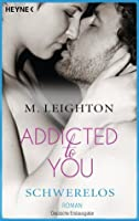Schwerelos: Addicted to You 2 (The Bad Boys, #2)