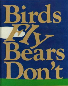 Birds Fly, Bears Dont Theodore Clymer