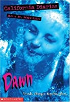 Dawn: Diary 1 (California Diaries, #1)