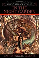 In the Night Garden (The Orphan's Tales #1)