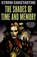 The Shades of Time and Memory (Wraeththu Histories, #2)