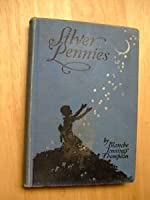 Silver Pennies a Collection of Modern Poems for Boys and Girls