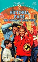 The Cowboy's Ideal Wife (A Ranching Family, #6) (Silhouette Special Edition, #1185)