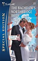 The Bachelor's Northbridge Bride (Silhouette Special Edition)