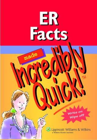 ER Facts Made Incredibly Quick! Lippincott Williams & Wilkins
