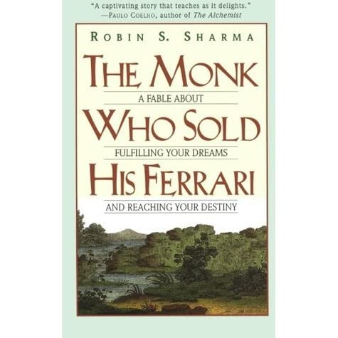 The Monk Who Sold His Ferrari A Fable About Fulfilling