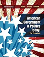 American Government and Politics Today, 2009-2010, The Essentials
