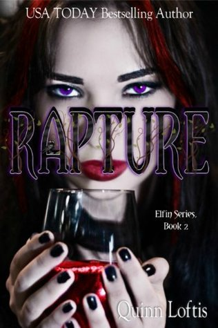 Rapture (The Elfin, #2) Quinn Loftis