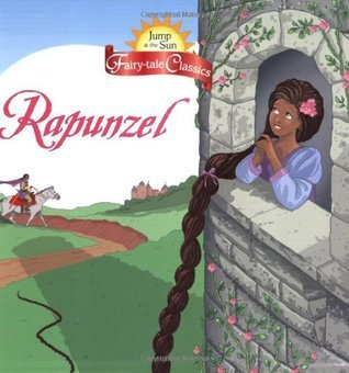Jump at the Sun: Rapunzel - Fairy-Tale Classics John Kurtz
