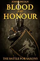 Blood and Honour : The Battle for Saxony