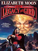 The Legacy of Gird (Paksenarrion Series combo volumes)