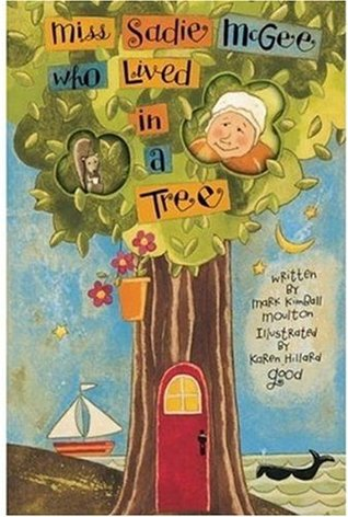 Miss Sadie McGee Who Lived in a Tree  by  Mark Kimball Moulton