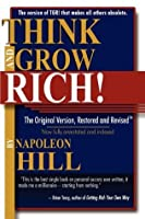Think and Grow Rich!: The Original Version, Restored & Revised