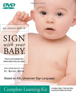 SIGN with your BABY - Quick Start Baby Sign Language (ASL) Kit: Includes Book, How-to DVD, Quick Reference Guide Joseph Garcia