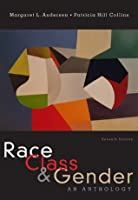 Race, Class, and Gender: An Anthology