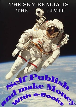Self Publish and Make Money With e-Books  by  Stu Haynes