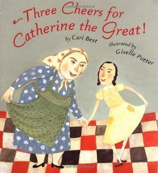 Three Cheers for Catherine the Great! Cari Best