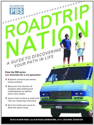 Roadtrip Nation: A Guide to Discovering Your Path in Life Mike Marriner