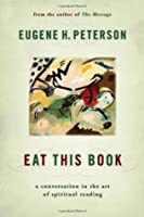 Eat This Book: A Conversation in the Art of Spiritual Reading (Spiritual Theology #2)