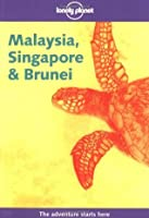 Malaysia, Singapore and Brunei (Lonely Planet Guide)
