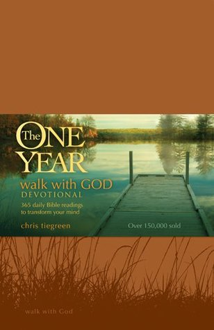 The One Year Walk with God Devotional: 365 Daily Bible Readings to Transform Your Mind (One Year Books)  by  Chris Tiegreen