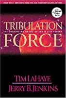 Tribulation Force: The Continuing Drama of Those Left Behind (Left Behind, #2)