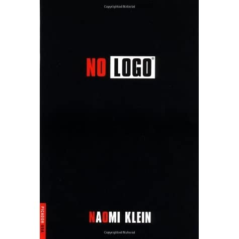 an analysis of no logo by naomi klein No logo: taking aim at the brand bullies is a book by the canadian author naomi kleinfirst published by knopf canada and picador in december 1999, shortly after the 1999 wto ministerial conference protests in seattle had generated media attention around such issues, it became one of the most influential books about the alter-globalization movement and an international bestseller.