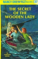 The Secret of the Wooden Lady (Nancy Drew 27)