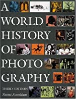 A World History of Photography by Naomi Rosenblum