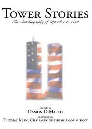 Tower Stories: The Autobiography of September 11th  by  Damon DiMarco