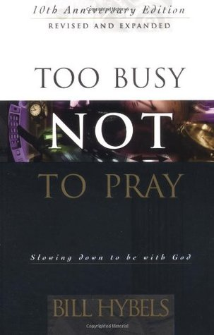 Too Busy Not To Pray: Journal Bill Hybels