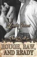 Rough, Raw, and Ready (Rough Riders, #5)