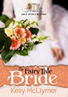 The Fairy Tale Bride (Once Upon a Wedding #1)