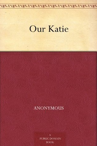 Our Katie  by  Anonymous