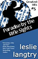 Paradise by the Rifle Sights (Greatest Hits, #5)