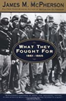 Holt McDougal Library: What They Fought For 1861-1865 Grades 9-12