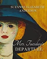 Mrs. Tuesday's Departure: A Christian Historical and Inspirational Romance of World War Two