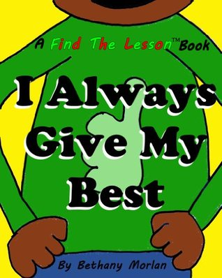 I Always Give My Best  by  Bethany Morlan