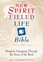 New Spirit-Filled Life Bible: Kingdom Equipping Through the Power of the Word (NKJV)