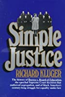 Simple Justice: The Story of Brown v. Board of Education and Black America's Struggle for Equality