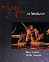 Film Art: An Introduction (Seventh Edition)