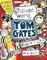 The Brilliant World of Tom Gates (Tom Gates series)