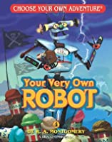 Your Very Own Robot (Choose Your Own Adventure: Dragonlark)