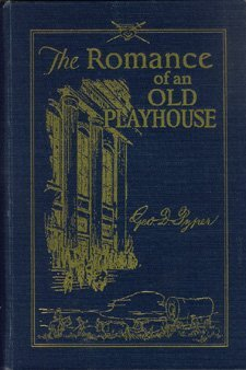 THE ROMANCE OF AN OLD PLAYHOUSE George D. Pyper